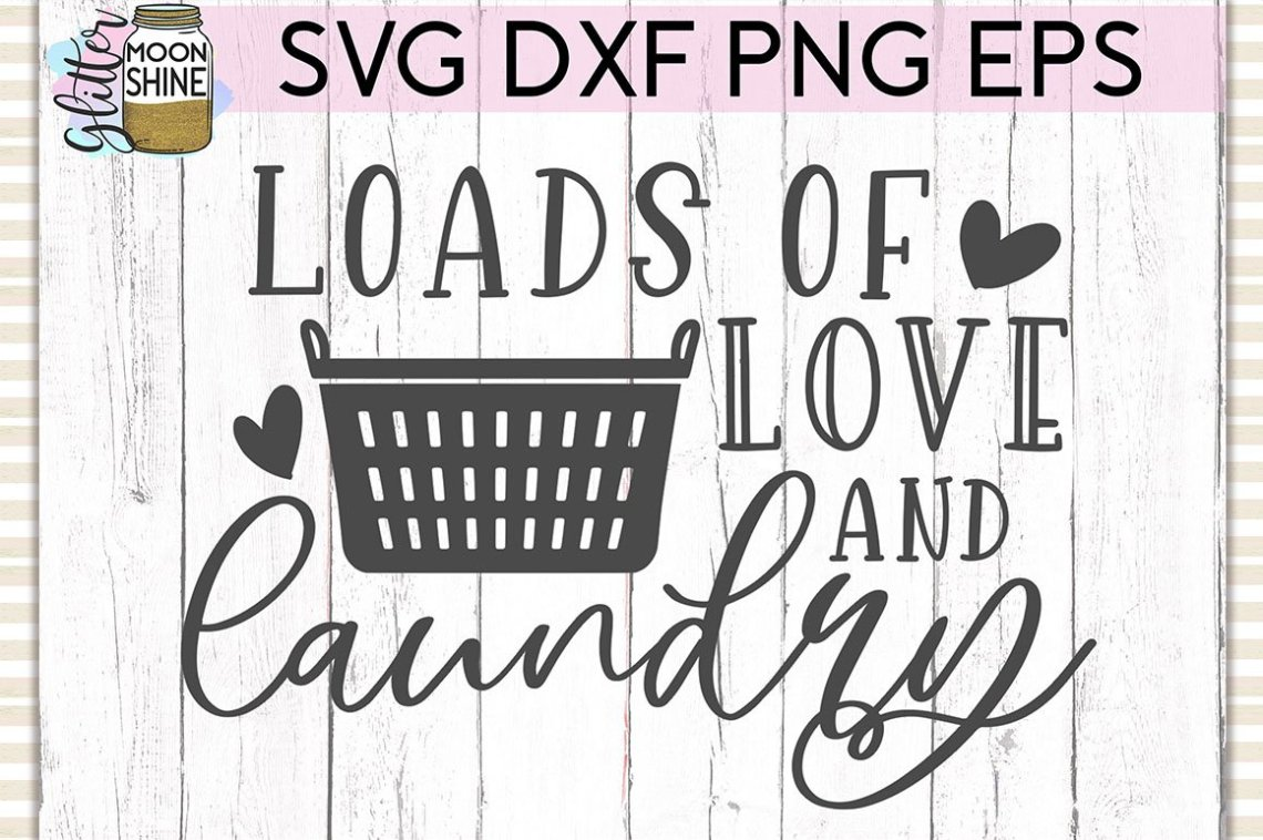 Download Loads Of Love & Laundry SVG DXF PNG EPS Cutting Files ...