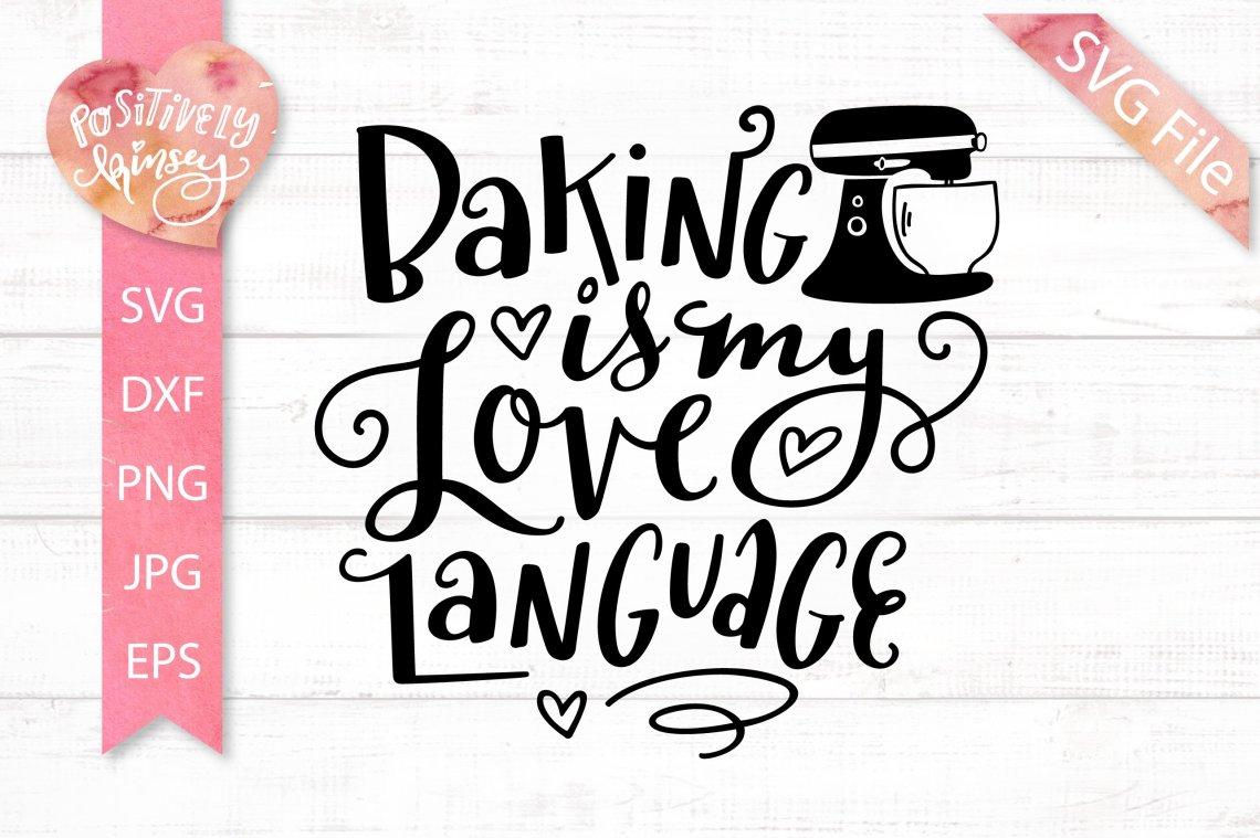 Download Baking SVG, Baking is My Love Language, Kitchen Decor SVG ...