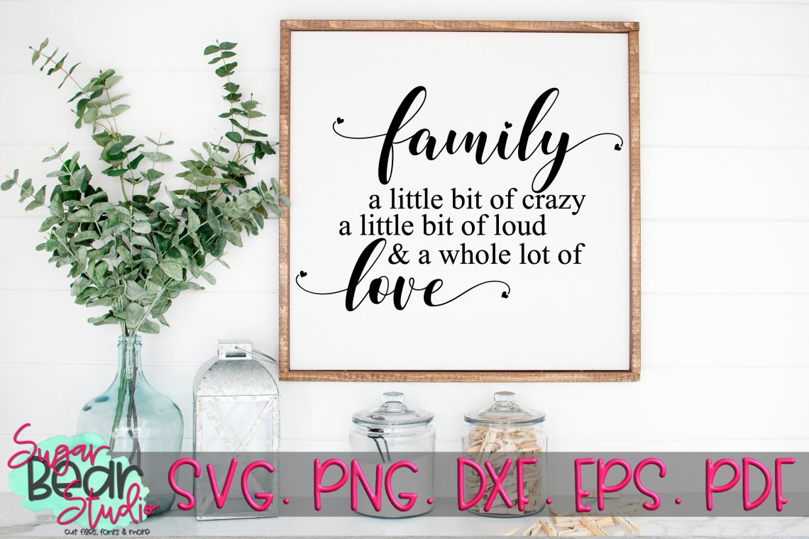 Download Family Crazy Loud & A Whole Lot of Love SVG (79509)   SVGs ...