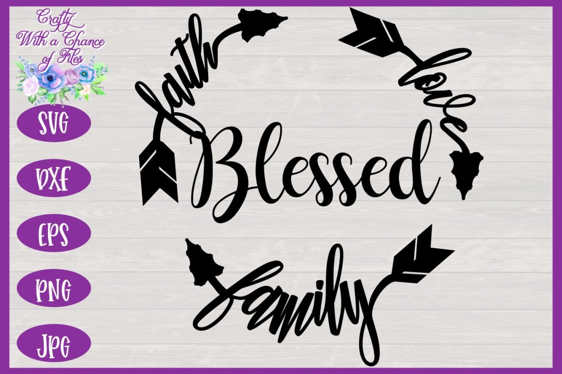 Download Blessed Faith Love Family SVG   Family SVG   Blessed SVG ...