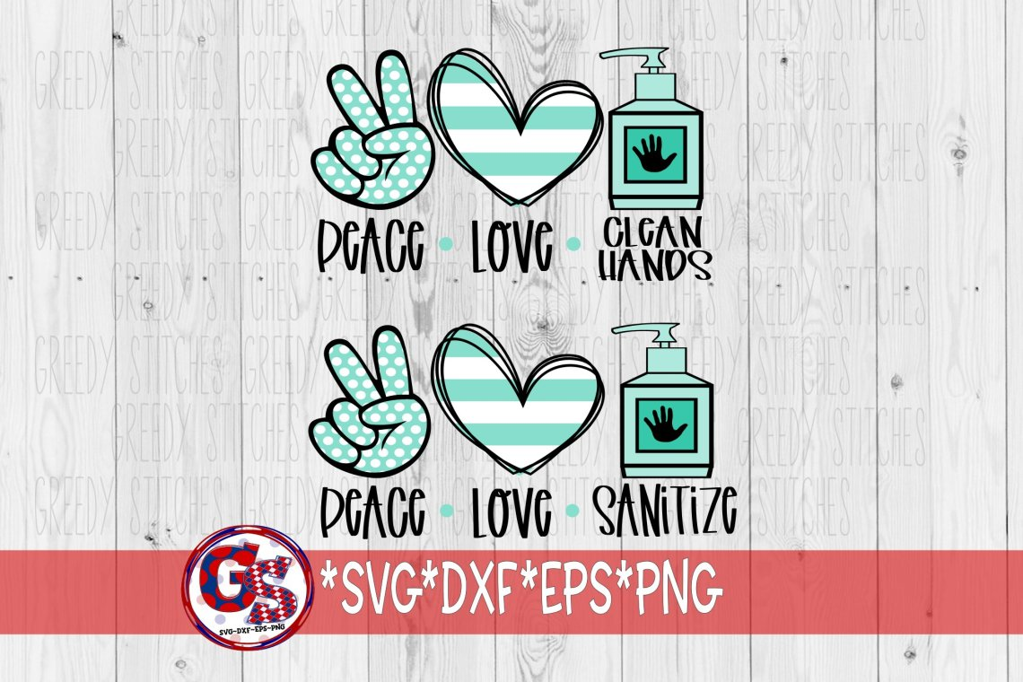 Download Peace Love Sanitize   Peace Love Clean Hands SVG DXF EPS ...