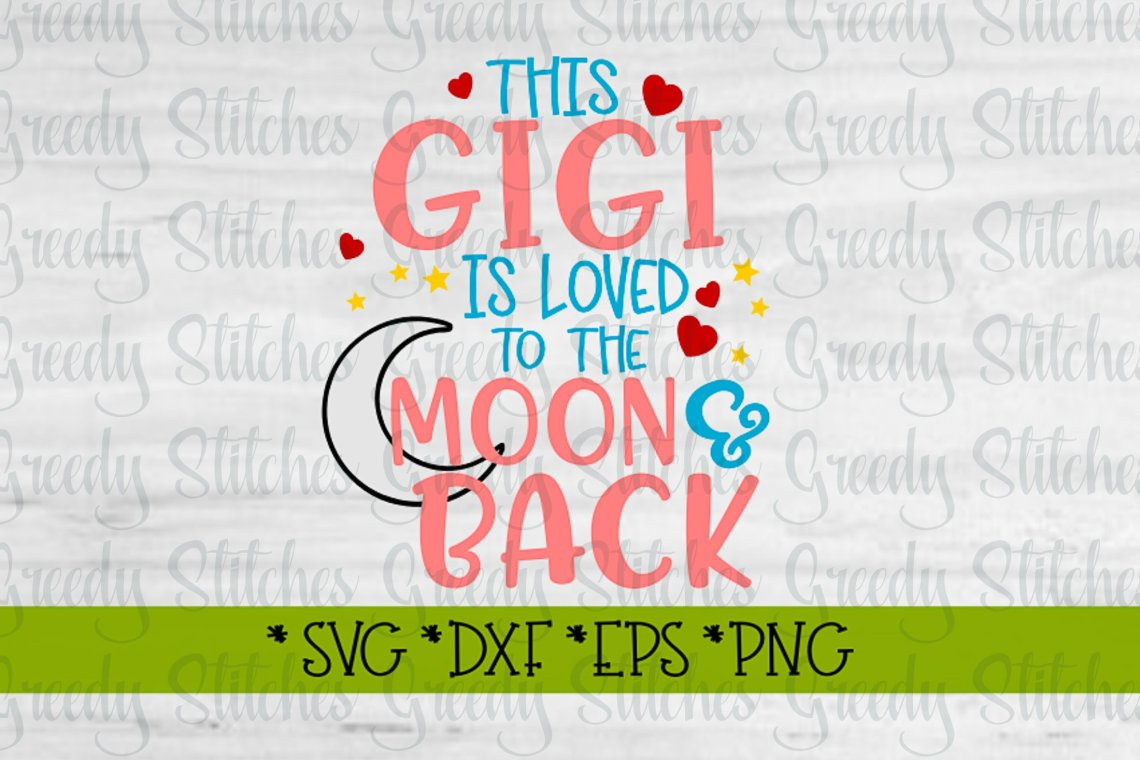 Download Mother's Day   This Gigi Is loved To The Moon & Back SVG ...