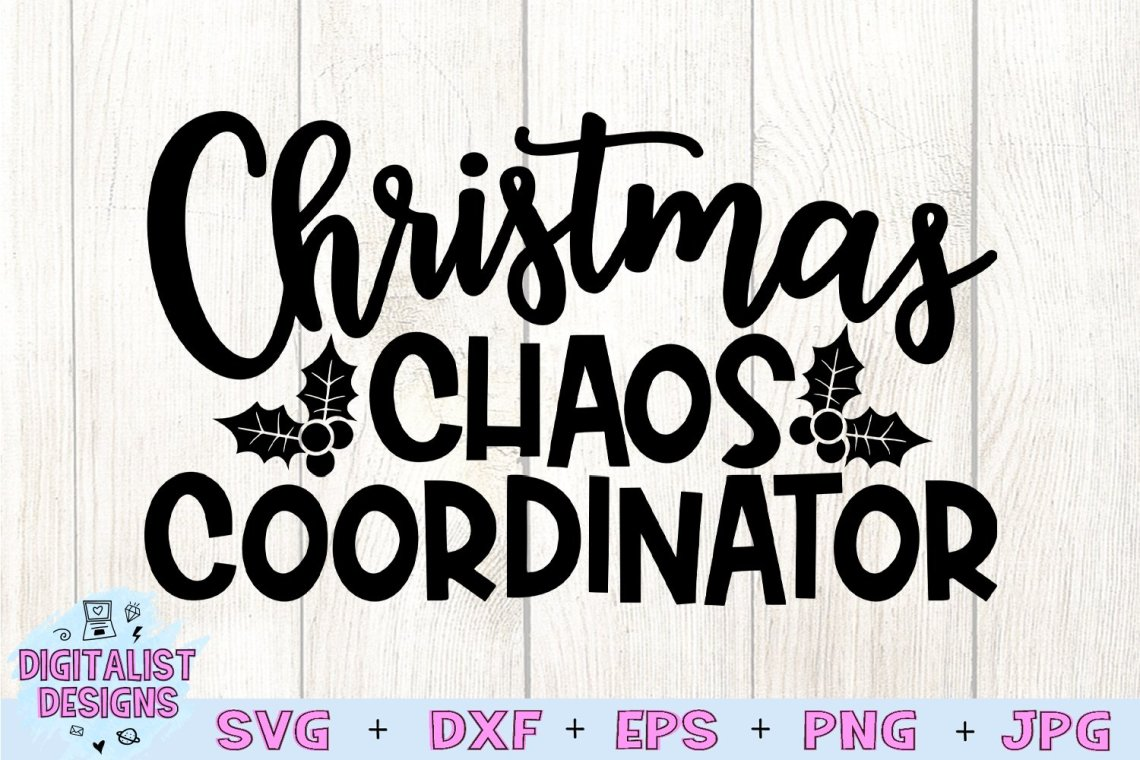 Download Christmas Chaos Coordinator SVG, Christmas SVG, Funny ...
