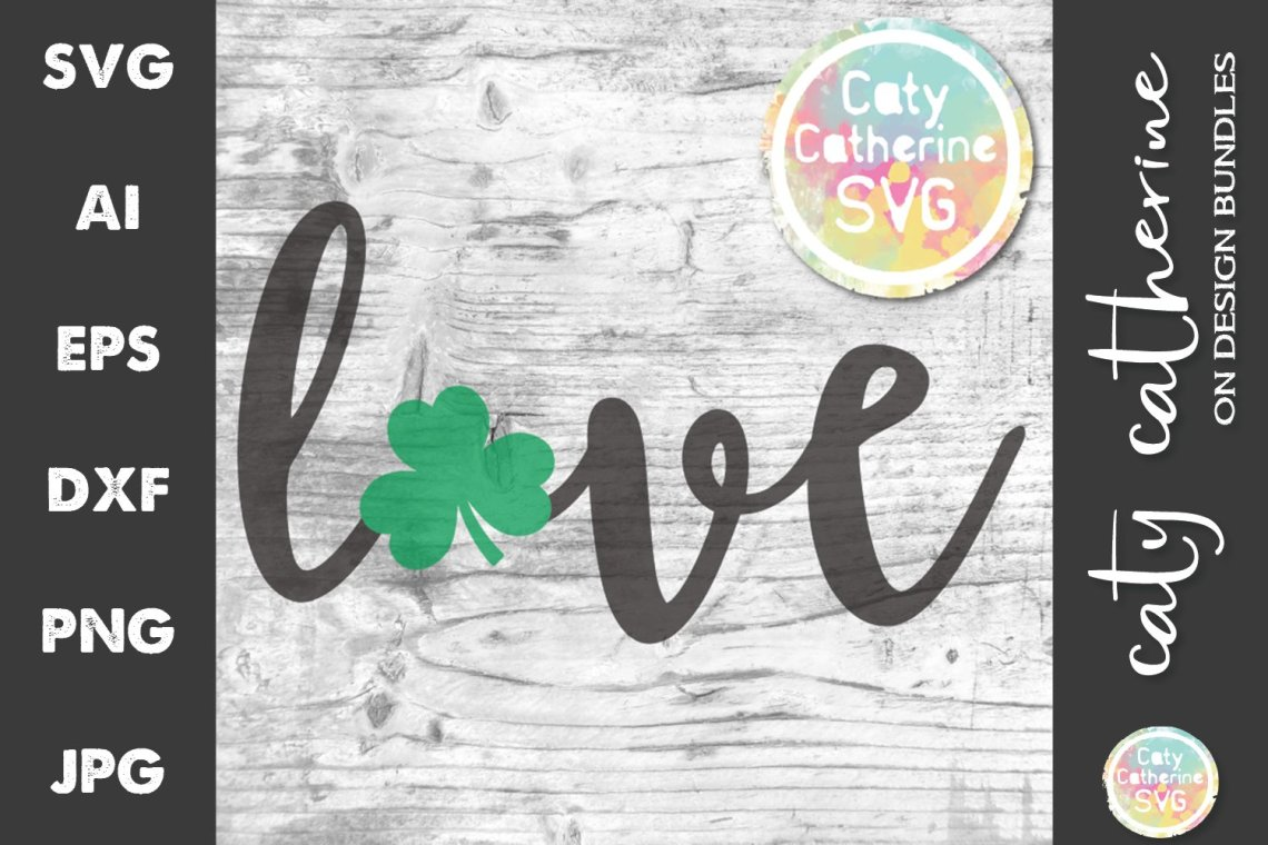 Download Love with Shamrock St Patrick's Day SVG Cut File (628033 ...