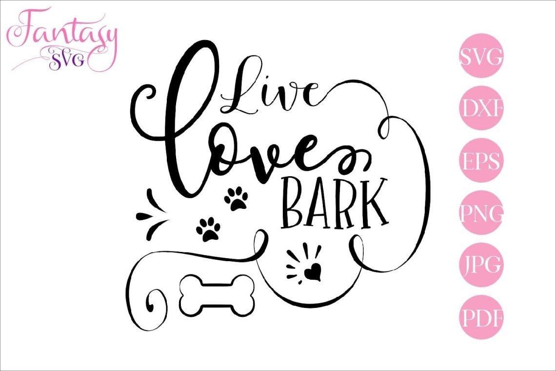 Download Live love bark - svg cut file (258346)   SVGs   Design Bundles