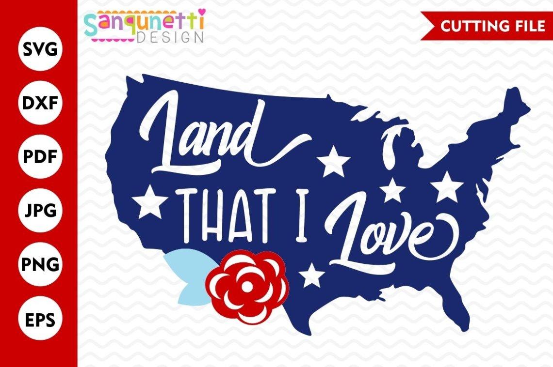 Download Land that I love SVG, USA svg, Summer svg, patriotic svg ...