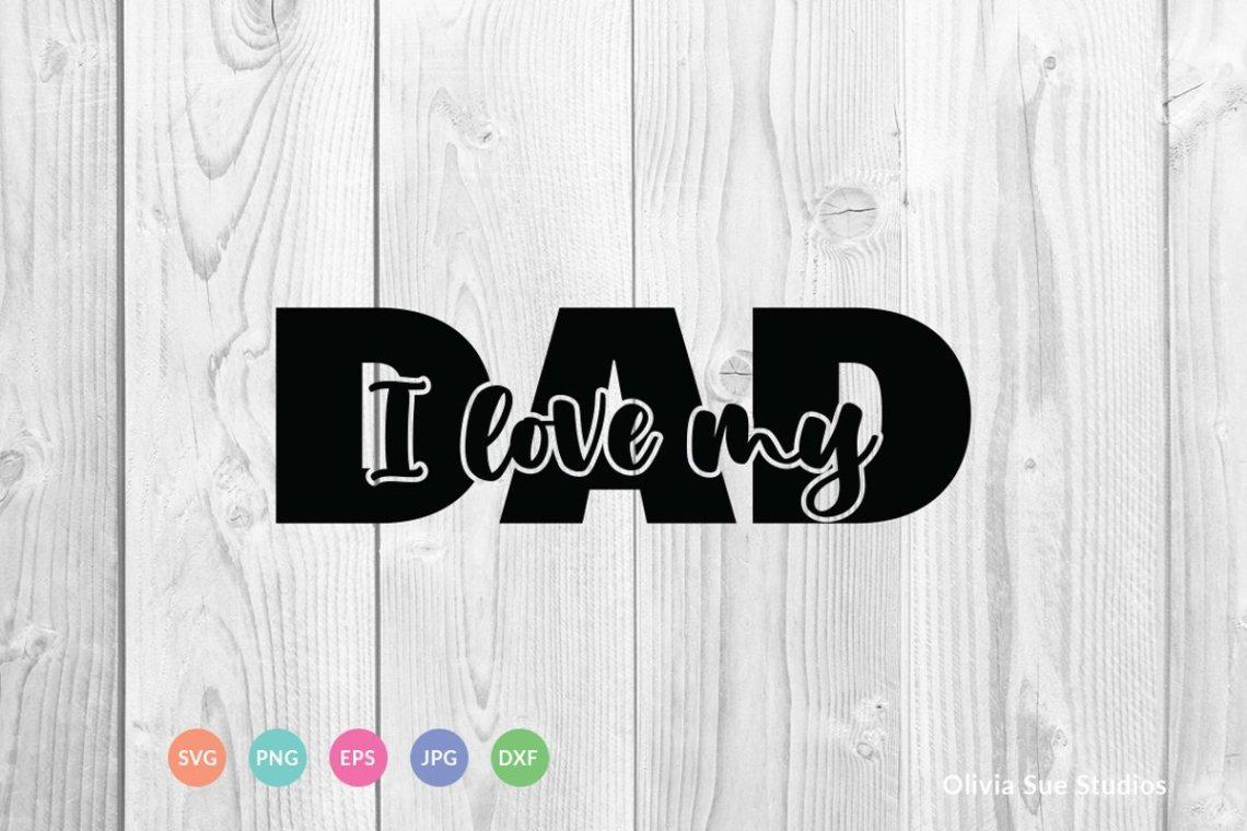 Download I Love My Dad SVG Cut File (678162) | Cut Files | Design ...