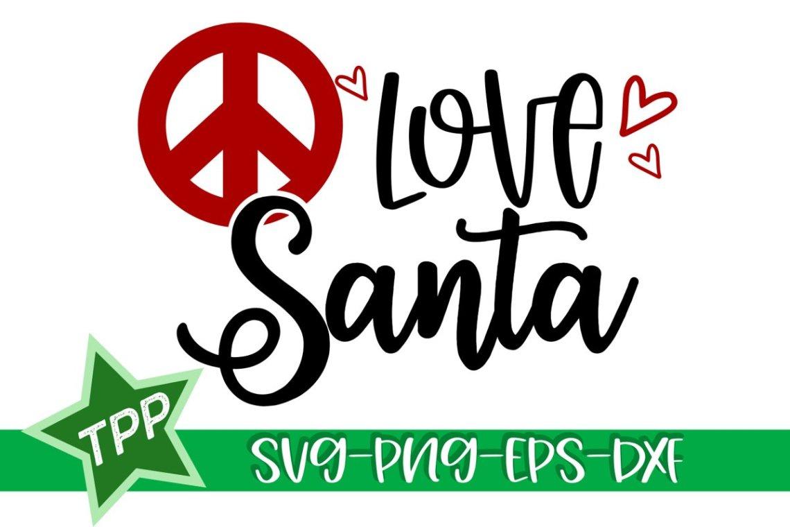 Download Peace Love Santa svg, Holiday Shirt Cutting File, Santa ...
