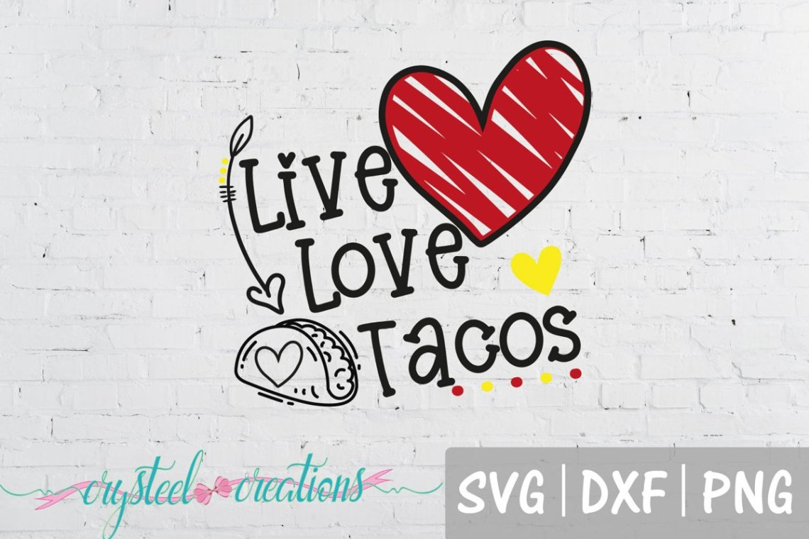 Download Live Love Tacos SVG, DXF, PNG (420080) | Cut Files ...