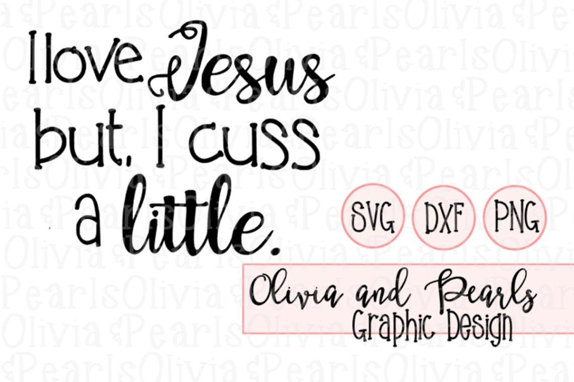 Download I Love Jesus But I Cuss A Little, Christian Design ...
