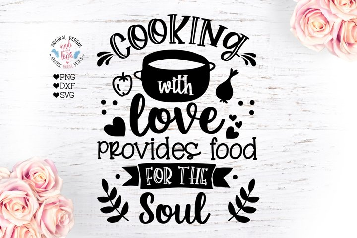 Download Cooking with Love Provides Food For the Soul - Kitchen SVG ...