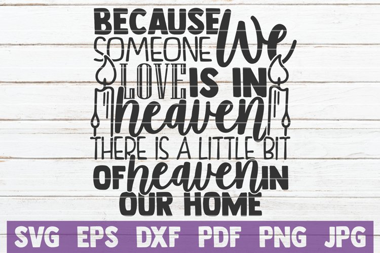 Download Because Someone We Love Is In Heaven SVG Cut File (541733 ...