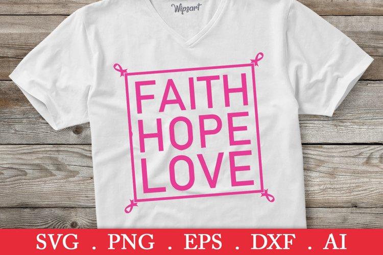 Download SALE! Faith Hope Love svg, breast cancer svg, cancer ...