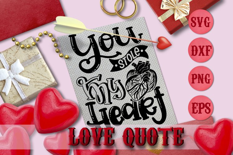 Download YOU STOLE MY HEART quote Valentine svg Love SVG FOR T ...