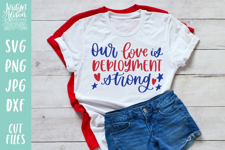 Download Our Love Is Deployment Strong, Military SVG Cut File ...
