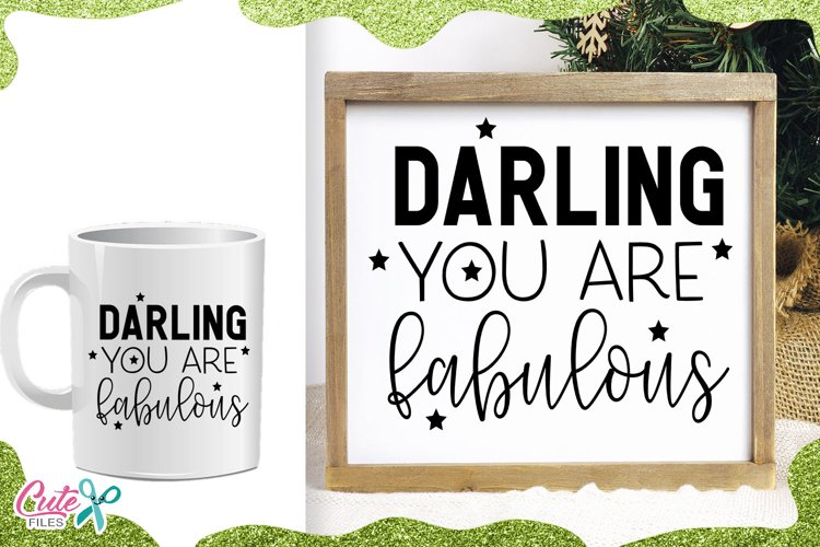 Download Darling you are fabulous Svg cut files for crafters ...