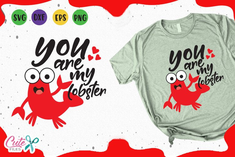 Download You are my lobster svg, Valentines day files for crafters ...