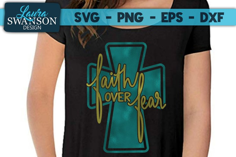 Download Hand Lettered -Faith Over Fear with Cross SVG, PNG, EPS ...