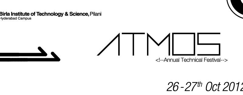 Atmost 2012 - Technical Fest of BITS Hyderabad on October 26-27, 2012