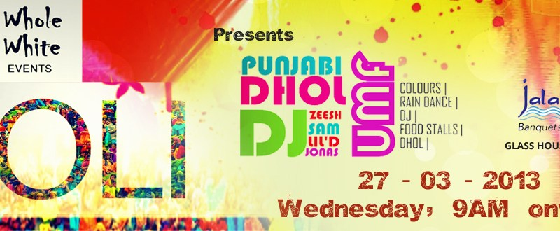 Holy Festival 2013 - A Celebration of Colors with Punjabi Dhol & DJ on March 27, 2013