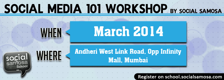 Social Media 101 - Weekend Workshop in Mumbai from March 8-29, 2014
