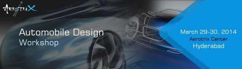 Automobile Design Workshop in Hyderabad from March 29-30, 2014