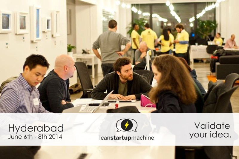 Lean Startup Machine - Startup Event in Hyderabad from June 6-8, 2014