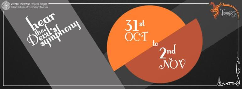 Thomso 2014 - Cultural Festival of IIT Roorkee from Oct 31 - Nov. 2, 2014