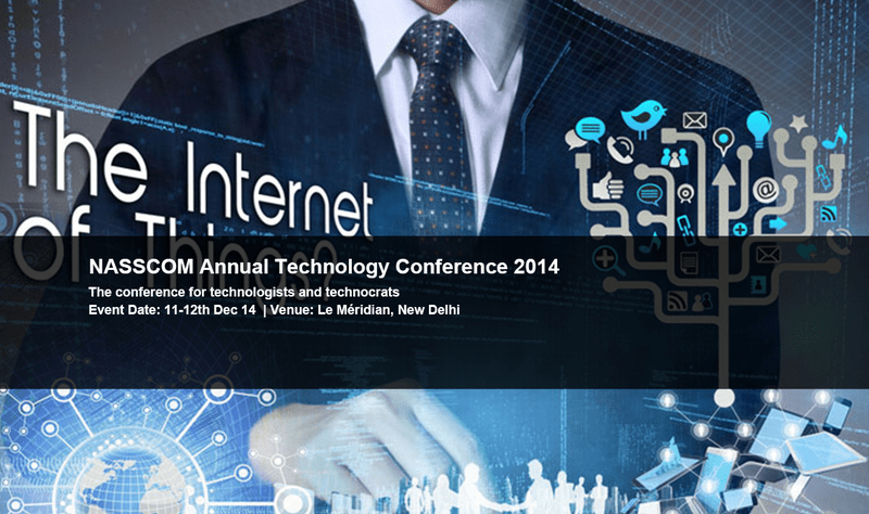 NASSCOM Annual Technology Conference 2014 in New Delhi from December 11-12, 2014