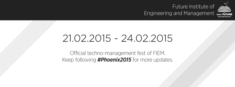 Phoenix 2015 - Annual Techno-Management Festival from February 21-24, 2015