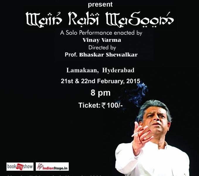 Mai Rahi Masoom - Play in Hyderabad on February 21 & 22, 2015