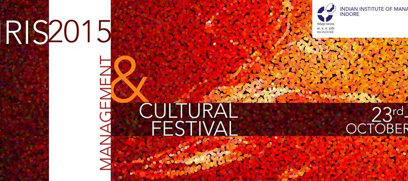 IRIS 2015 - Management and Cultural Festival in IIM Indore from October 23-25, 2015