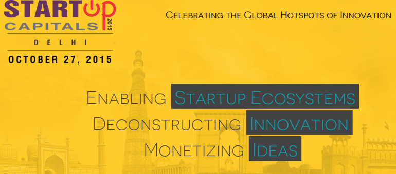 Startup Capitals Conference in Delhi on October 27, 2015