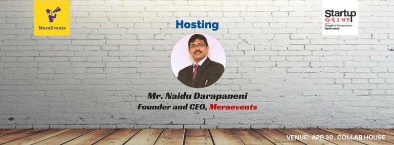 Startup Grind Hosts Naidu of MeraEvents in Hyderabad on April 30, 2016