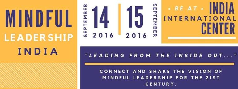 Mindful Leadership Summit 2016 in New Delhi from September 14-15, 2016
