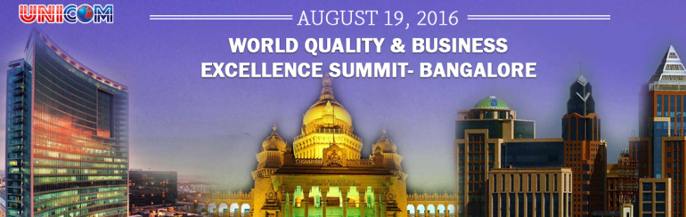 World Quality and Business Excellence Summit in Bangalore on August 19, 2016