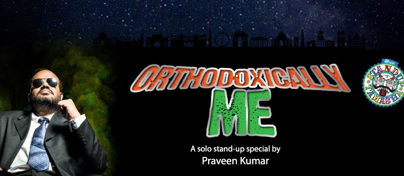 Orthodoxically Me by Praveen Kumar in Bengaluru on September 4, 2016