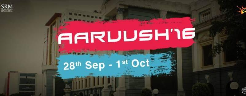 Aaruush 2016 - Tech Fest of SRM University from September 28 - October 1, 2016