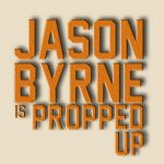 Jason Byrne is Propped Up – Stand Up in Mumbai on September 17, 2016