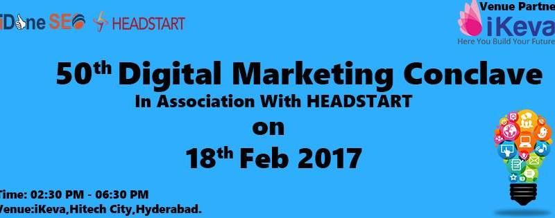 50th Digital Marketing Conclave in Hyderabad on February 18, 2017
