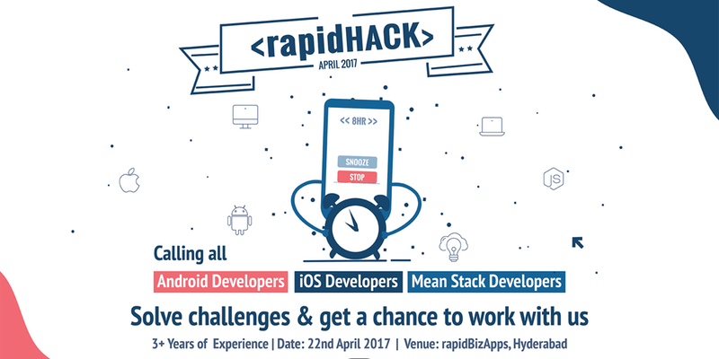 rapidHack 2017 - iOS, Android, MEAN Stack Developers Recruitment Drive in Hyderabad on April 22, 2017