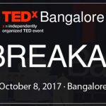 TEDxBangalore 2017 – UNBREAKABLE on October 8, 2017