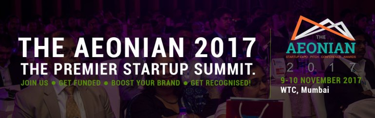 The Aeonian 2017 - StartUp Expo-Pitch-Conf-Awards in Mumbai from November 9-10, 2017