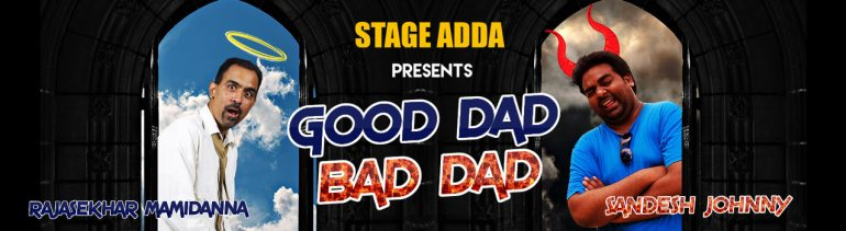 Stage Adda Presents - Good Dad Bad Dad in Hyderabad on January 6, 2018