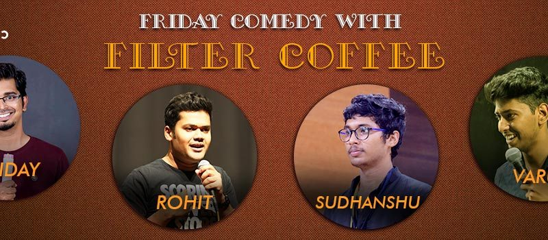 Friday Comedy with Filter Coffee in Hyderabad on July 27, 2018