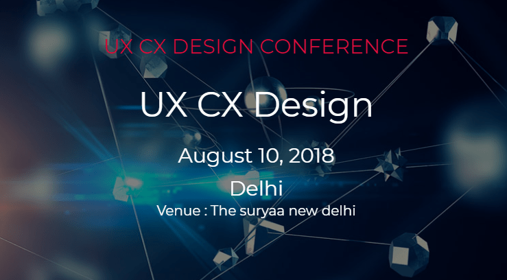 UX CX Design Conference in Delhi on August 10, 2018