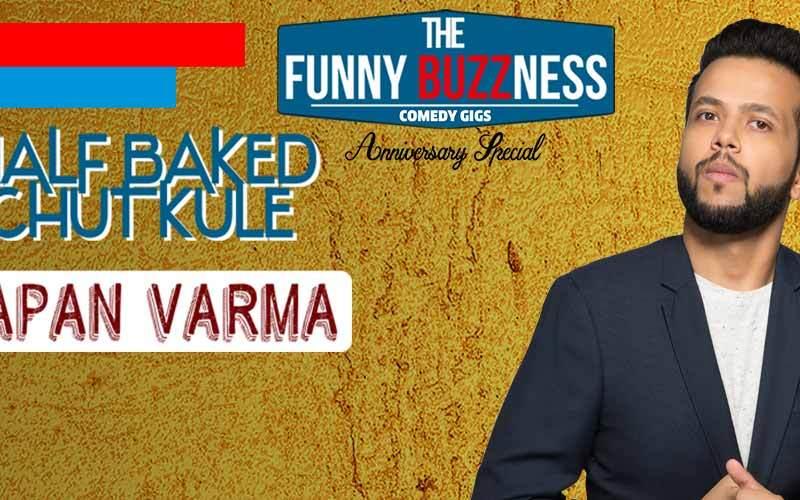 FunnyBuzzness with Sapan Verma Half Baked Chutkule