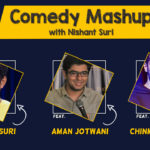 Comedy Mashup with Nishant Suri in Mumbai