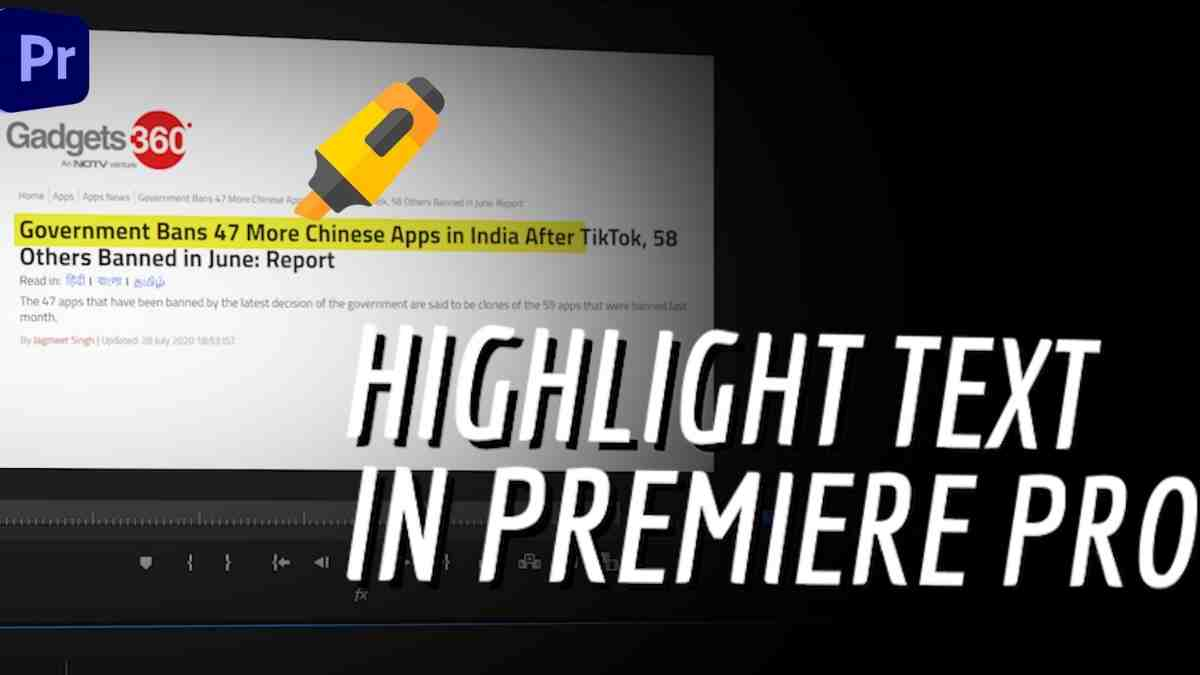 How to Highlight Text in Your Videos Using Adobe Premiere Pro, Plus More Tips