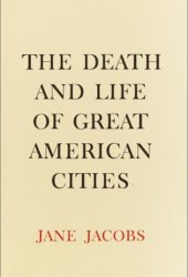 The Death and Life of Great American Cities Pdf Book